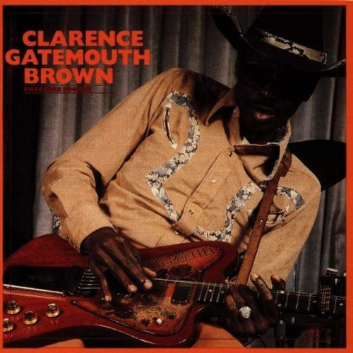 Clarence Gatemouth Brown Pressure Cooker