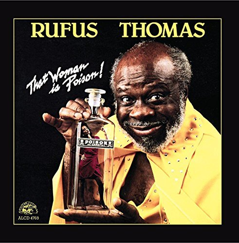 Rufus Thomas That Woman Is Poison! That Woman Is Poison!