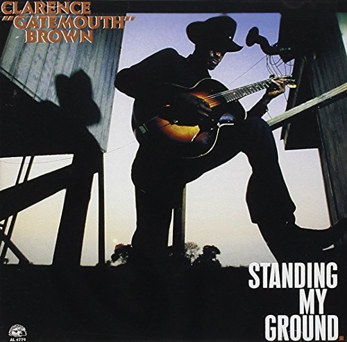 Clarence Gatemouth Brown Standing My Ground