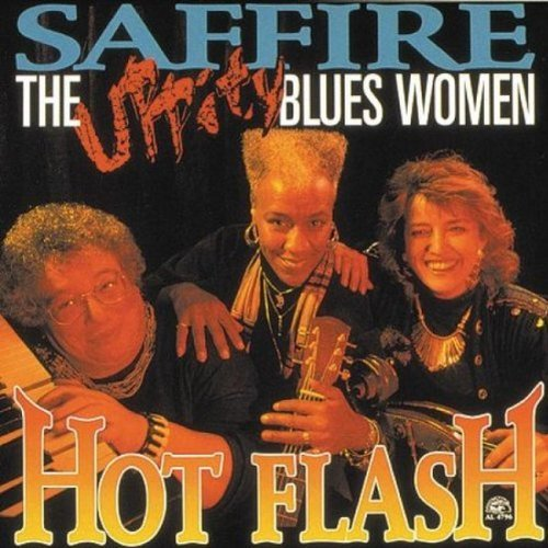 Saffire Uppity Blues Women Hot Flash