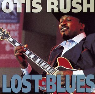 Otis Rush Lost In The Blues