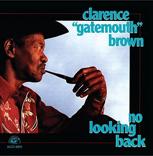 Clarence Gatemouth Brown No Looking Back