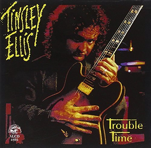 Tinsley Ellis Trouble Time