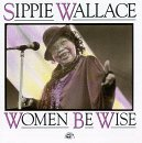 Wallace Sippie Women Be Wise