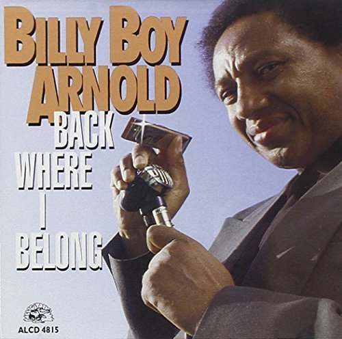 Billy Boy Arnold Back Where I Belong