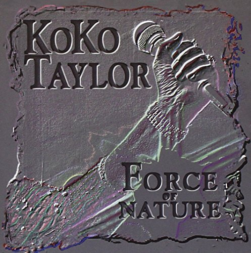 Koko Taylor Force Of Nature