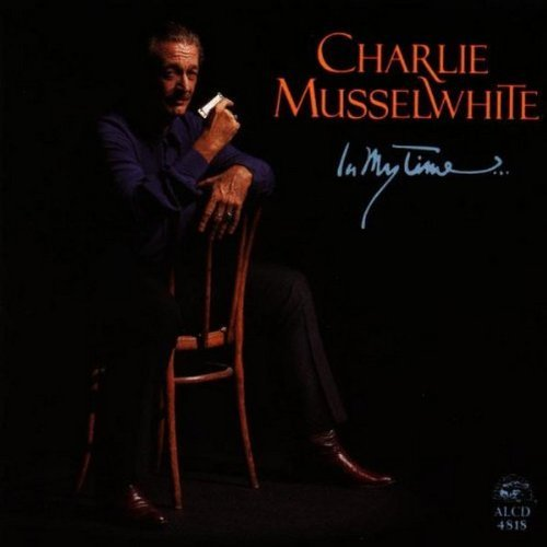 Charlie Musselwhite In My Time