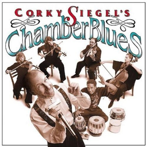 Corky Siegel Chamber Blues