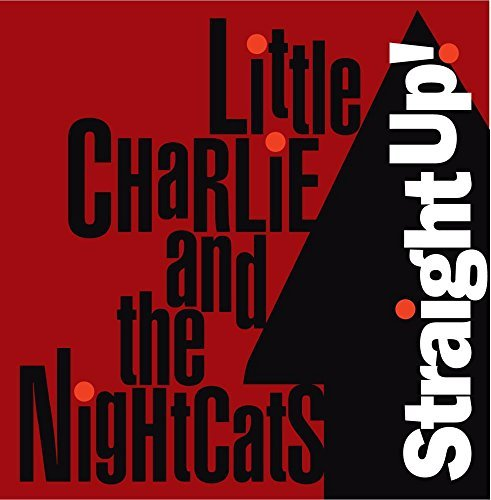 Little Charlie & Nightcats Straight Up