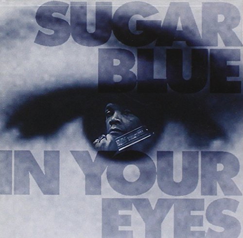 Sugar Blue In Your Eyes