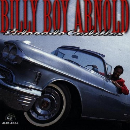 Billy Boy Arnold Eldorado Cadillac