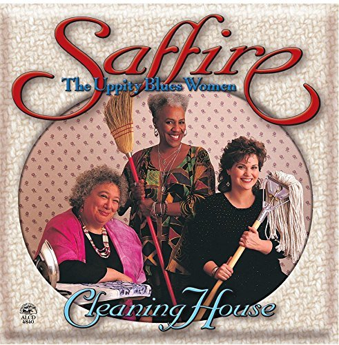 Saffire Uppity Blues Women Cleaning House