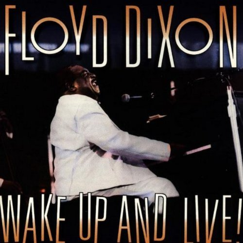 Floyd Dixon Wake Up & Live!