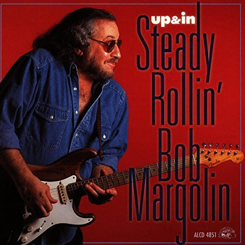 Bob Margolin Up & In