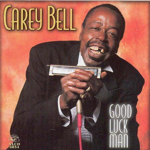 Carey Bell Good Luck Man