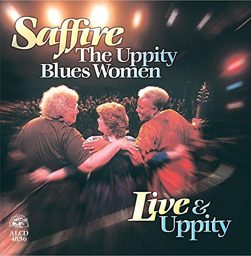 Saffire Uppity Blues Women Live & Uppity