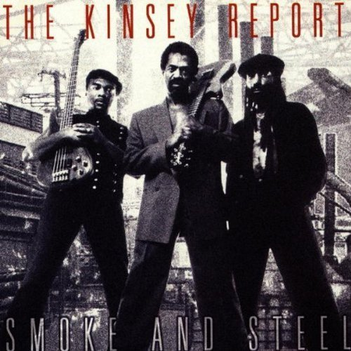 Kinsey Report Smoke & Steel