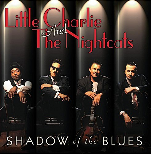 Little Charlie & Nightcats Shadow Of The Blues