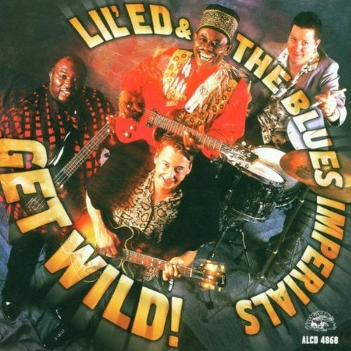 Lil' Ed & Blues Imperials Get Wild!
