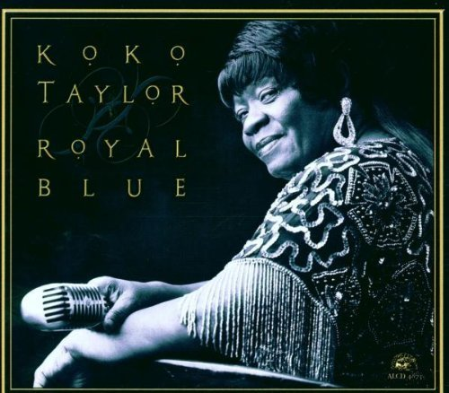 Koko Taylor Royal Blue Feat. Sheppard King Keb Mo'