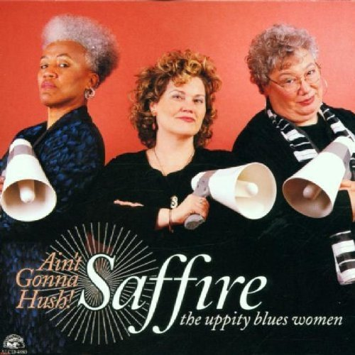Saffire Uppity Blues Women Ain't Gonna Hush