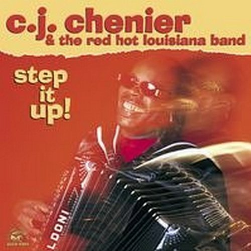 C.J. Chenier Step It Up!