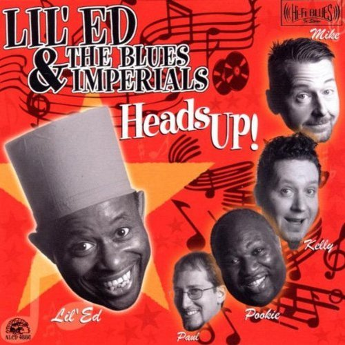 Lil' Ed & Blues Imperials Heads Up!