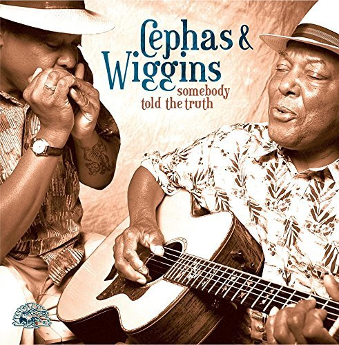 Cephas Wiggins Somebody Told The Truth