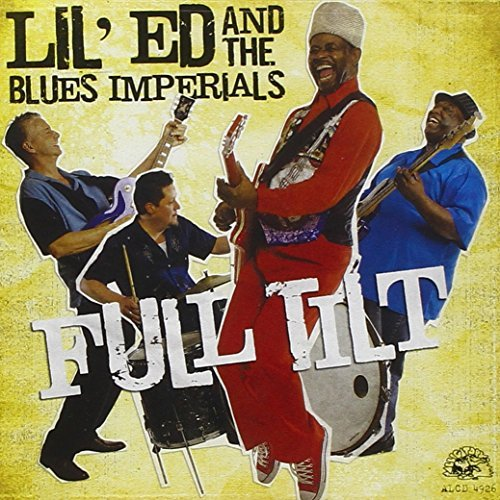 Lil' Ed & The Blues Imperials Full Tilt