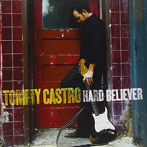 Tommy Castro Hard Believer