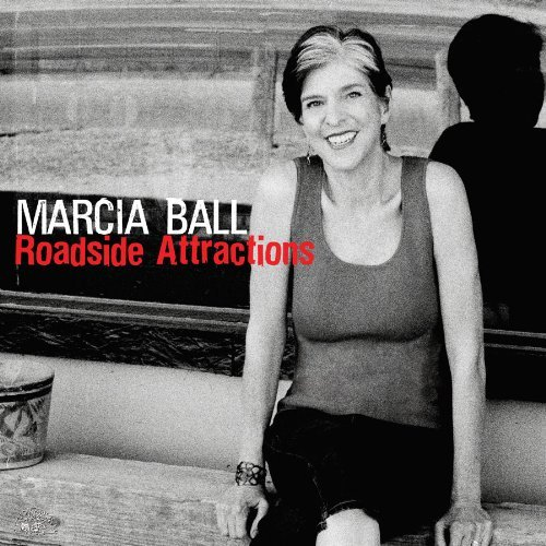 Marcia Ball Roadside Attractions