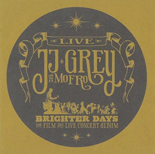 Jj & Mofro Grey Brighter Days Incl. DVD