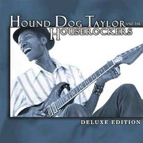 Hound Dog Taylor Deluxe Edition Remastered Incl. Bonus Tracks