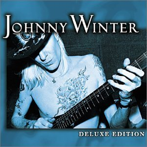 Johnny Winter Deluxe Edition Remastered