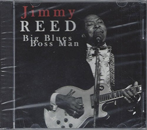 Jimmy Reed Big Blues Boss Man