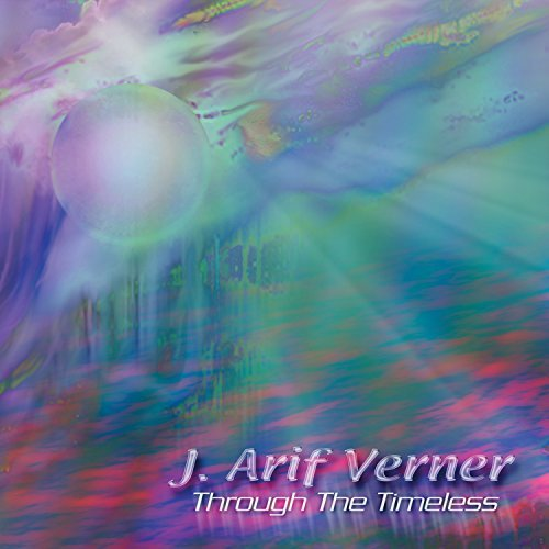 J. Arif Verner Through The Timeless
