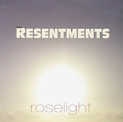 Resentments Roselight