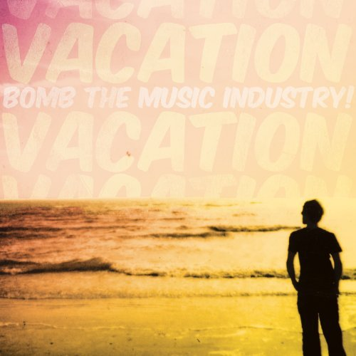 Bomb The Music Industry! Vacation