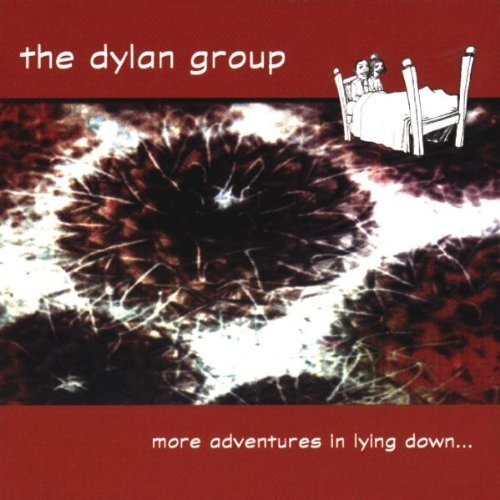 Dylan Group More Adventures In Lying Down
