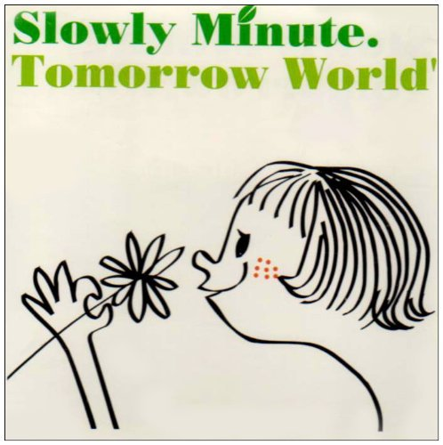 Slowly Minute Tomorrow World