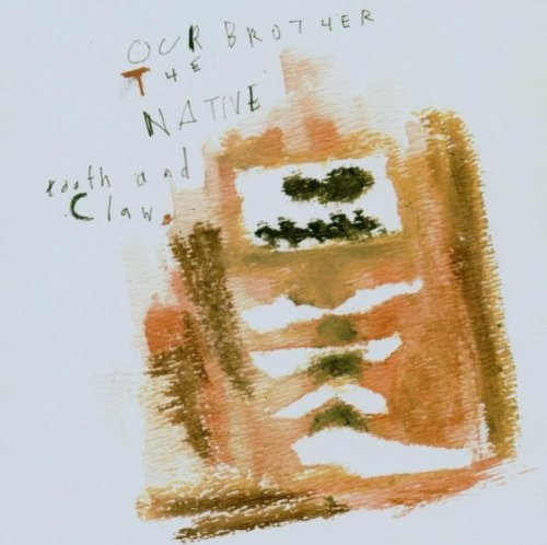 Our Brother The Native Tooth & Claw