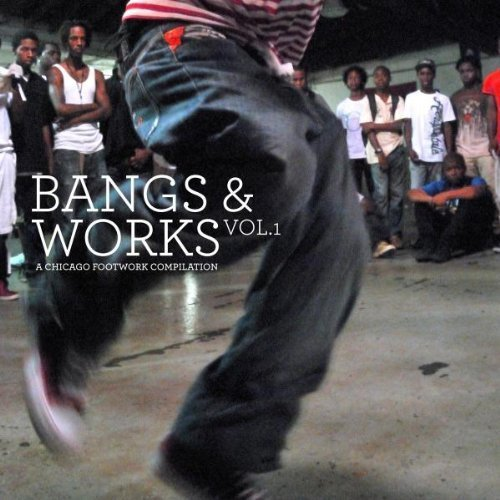 Bangs&works Vol.1chicagofootworkcompilatio