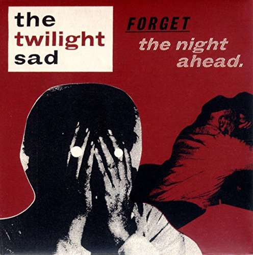 Twilight Sad Forget The Night Ahead