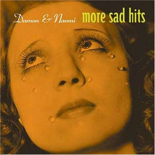 Damon & Naomi More Sad Hits