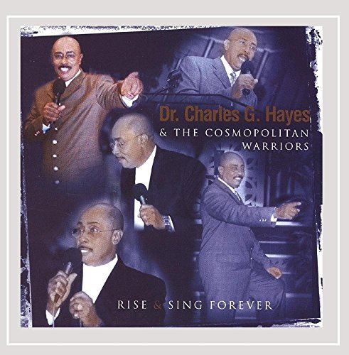 Dr. Charles G. & Cosmopo Hayes Rise & Sing Forever