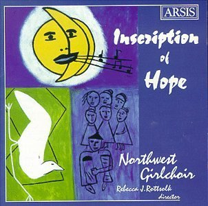 Northwest Girl Choir Insrciption Of Hope Rottsolk Northwest Girl Choir