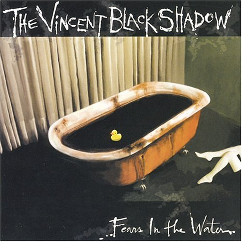 Vincent Black Shadow Fear's In The Water