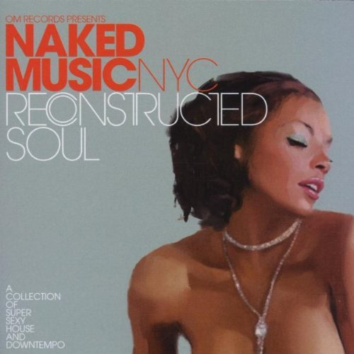 Naked Music Nyc Reconstructed Soul