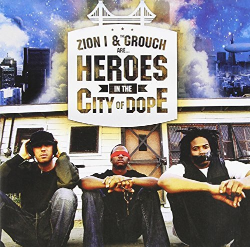 Zion I & The Grouch Heroes In The City Of Dope