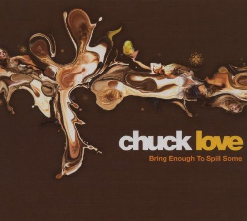 Chuck Love Bring Enough To Spill Some 2 CD
